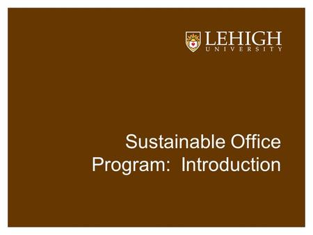Sustainable Office Program: Introduction. What is Sustainability?