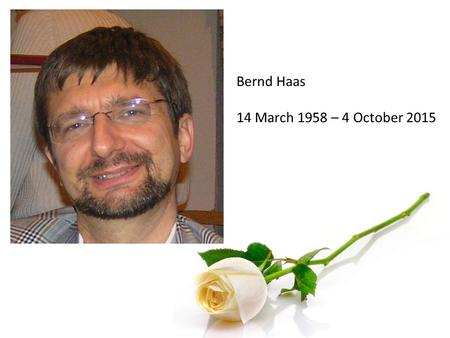 Bernd Haas 14 March 1958 – 4 October 2015. Replacement of FMDV cattle tongue titration by in-vitro titration Aldo Dekker.