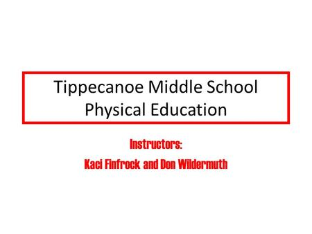 Tippecanoe Middle School Physical Education Instructors: Kaci Finfrock and Don Wildermuth.