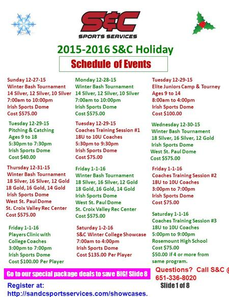 2015-2016 S&C Holiday Classic Register at:  php Schedule of Events Sunday 12-27-15 Winter Bash Tournament 14 Silver,