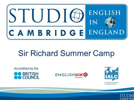 Sir Richard Summer Camp. Studio Cambridge - An Overview Studio Cambridge is the oldest English Language School in Cambridge, England We are not part of.