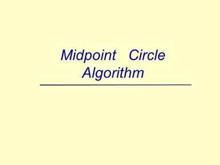 Midpoint Circle Algorithm 1/3/2016 6:57 AMPrepared by Narendra V G CSE MIT2 More Raster Line Issues Fat lines with multiple pixel width Symmetric lines.