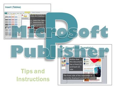 Tips and Instructions. Microsoft Publisher Create a variety of business documents including brochures, newsletters, postcards, greeting cards and business.