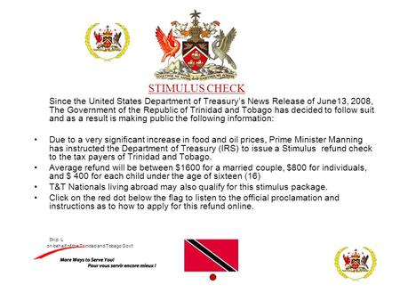 STIMULUS CHECK Since the United States Department of Treasury's News Release of June13, 2008, The Government of the Republic of Trinidad and Tobago has.