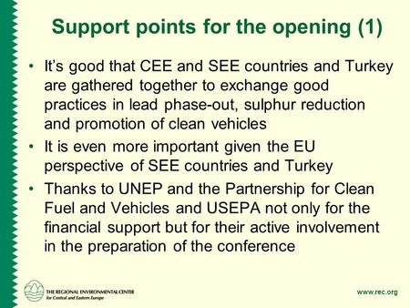 Www.rec.org Support points for the opening (1) It's good that CEE and SEE countries and Turkey are gathered together to exchange good practices in lead.