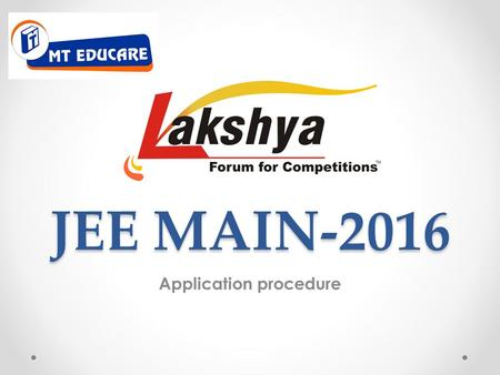 JEE MAIN-2016 Application procedure. Important points Don't fill JEE Main through any other websites other than www.jeemain.nic.inwww.jeemain.nic.in Examination.