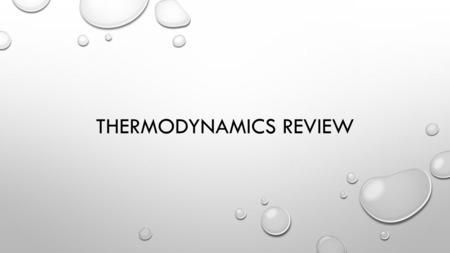 Thermodynamics Review