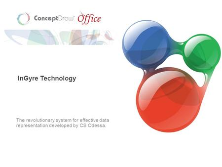 InGyre Technology The revolutionary system for effective data representation developed by CS Odessa.