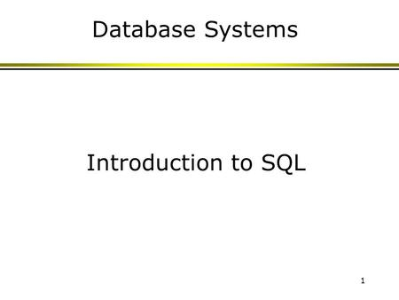 1 Introduction to SQL Database Systems. 2 Why SQL? SQL is a very-high-level language, in which the programmer is able to avoid specifying a lot of data-manipulation.