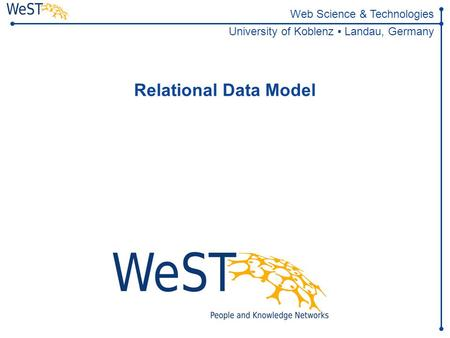 Web Science & Technologies University of Koblenz ▪ Landau, Germany Relational Data Model.