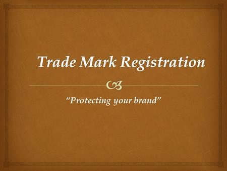 """Protecting your brand"".   Trade Mark (TM) – (Brand) a sign that is graphically represented and identifies and distinguishes the goods and services."