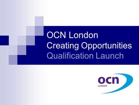 OCN London Creating Opportunities Qualification Launch.