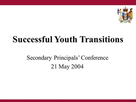 Successful Youth Transitions Secondary Principals' Conference 21 May 2004.