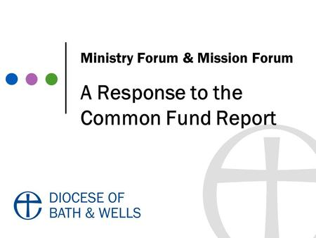 Ministry Forum & Mission Forum A Response to the Common Fund Report.