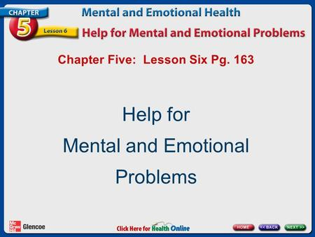 Chapter Five: Lesson Six Pg. 163 Help for Mental and Emotional Problems.
