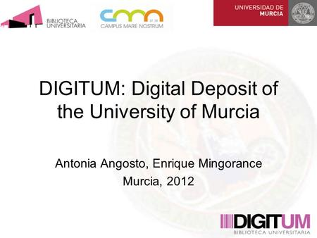 DIGITUM: Digital Deposit of the University of Murcia Antonia Angosto, Enrique Mingorance Murcia, 2012.