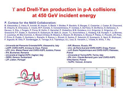 QM2005 P. Cortese for the NA50 Collaboration 1  and Drell-Yan production in p-A collisions at 450 GeV incident energy P. Cortese for the NA50 Collaboration: