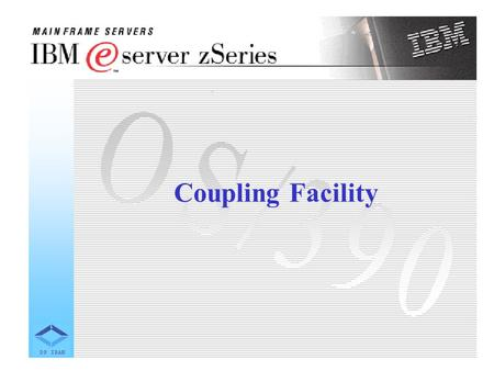 Coupling Facility. The S/390 Coupling Facility (CF), the key component of the Parallel Sysplex cluster, enables multisystem coordination and datasharing.