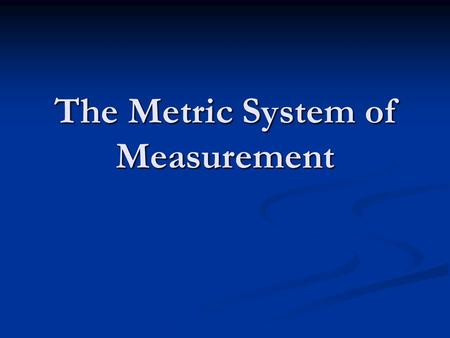 The Metric System of Measurement. Lesson 1 – Metric Length Textbook – pp. 402-403.