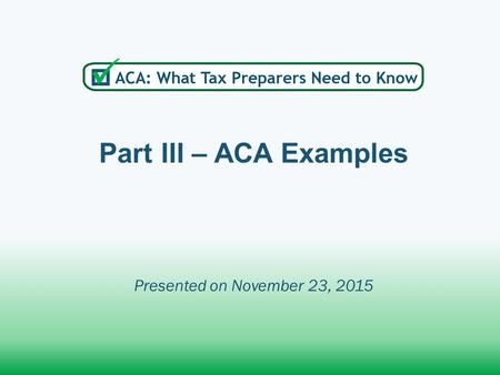 Part III – ACA Examples Presented on November 23, 2015.