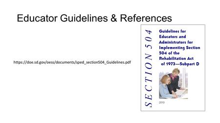 Educator Guidelines & References. References Brownley, Bill. Handling a Manifestation Determination Review: A How To for Attorneys.