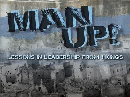 Leaders Who MAN UP Multiply Leaders Who MAN UP. Multiplying Responsibility Multiplying Reward Godly Influence Leaders Who MAN UP Multiply Leaders Who.