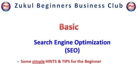 Search Engine Optimization (SEO)  Some simple HINTS & TIPS for the Beginner.