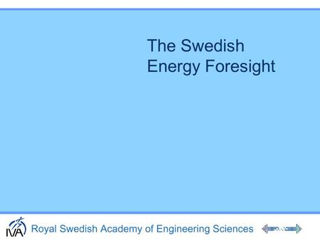 The Swedish Energy Foresight Energy supply and use in Sweden 2001, TWh.