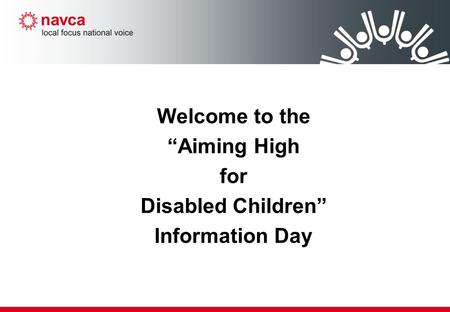 "Welcome to the ""Aiming High for Disabled Children"" Information Day."