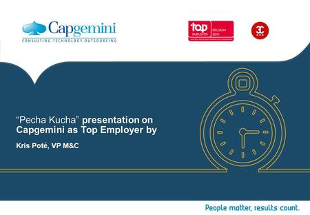Copyright © Capgemini 2015. All Rights Reserved Pecha Kucha presentation I October2015.
