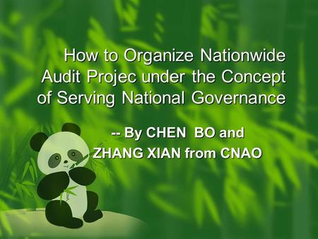 How to Organize Nationwide Audit Projec under the Concept of Serving National Governance -- By CHEN BO and ZHANG XIAN from CNAO.