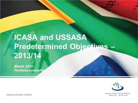 ICASA and USSASA Predetermined Objectives – 2013/14 March 2013 Portfolio committee.