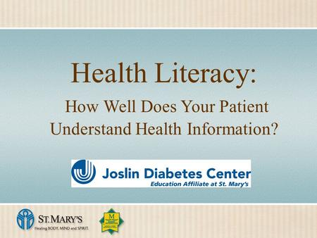 Health Literacy: How Well Does Your Patient Understand Health Information?
