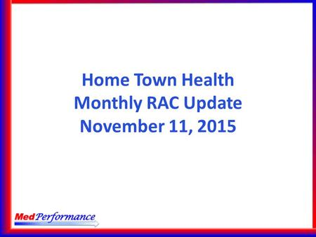 Home Town Health Monthly RAC Update November 11, 2015