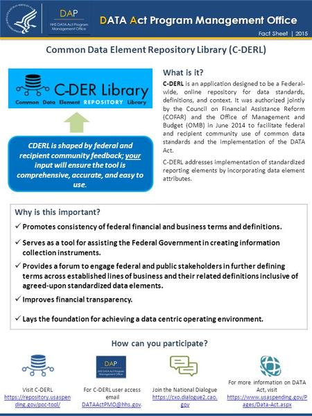 C-DERL is an application designed to be a Federal- wide, online repository for data standards, definitions, and context. It was authorized jointly by the.