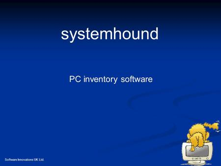 Software Innovations UK Ltd. systemhound PC inventory software.