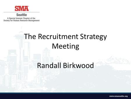 The Recruitment Strategy Meeting Randall Birkwood.