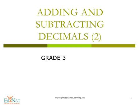 ADDING AND SUBTRACTING DECIMALS (2) GRADE 3.