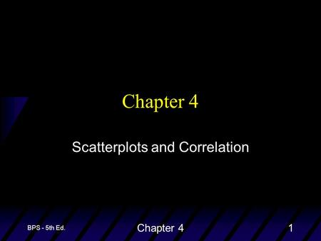 BPS - 5th Ed. Chapter 41 Scatterplots and Correlation.