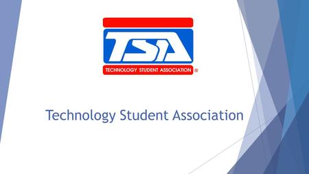 Technology Student Association. What is the Technology Student Association?  The Technology Student Association (TSA) is a national, non-profit organization.