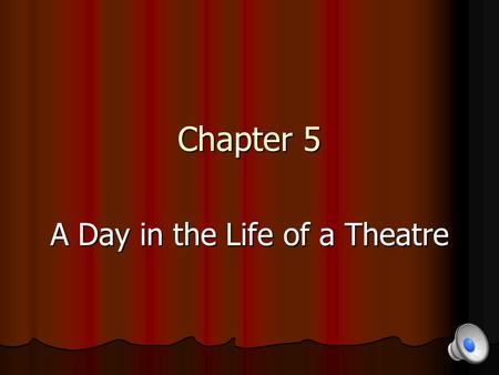 A Day in the Life of a Theatre