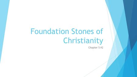 Foundation Stones of Christianity Chapter 5 #2. Christianity Spreads around the Mediterranean Sea  Christian Churches & communities are formed in Greek.