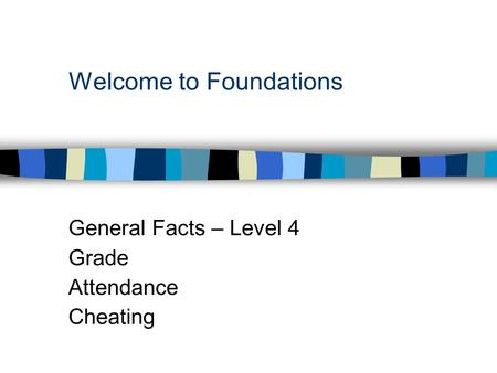 Welcome to Foundations General Facts – Level 4 Grade Attendance Cheating.