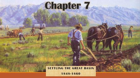 SETTLING THE GREAT BASIN 1848-1860. 1. List -3- Important tasks facing the Mormon pioneers once they reached the Salt Lake Valley? (pg. 120) 2. Which.