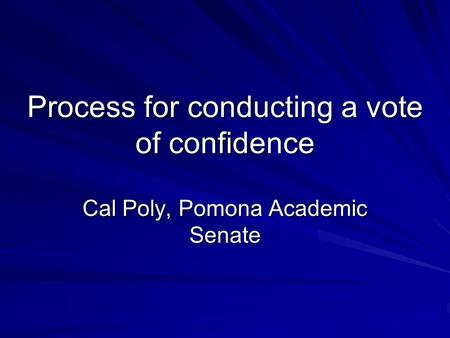 Process for conducting a vote of confidence Cal Poly, Pomona Academic Senate.