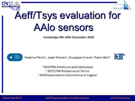 AAVP Workshop December 2010 TITLEAAVP Workshop December 2010 Aeff/Tsys evaluation for AAlo sensors Cambridge 8th-10th December 2010 Federico Perini 1,
