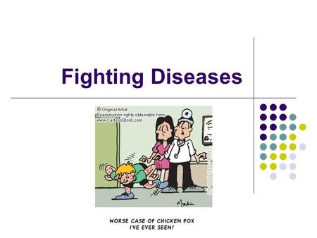 Fighting Diseases. Causes of Disease Pathogens enter the body and either damage tissues or produce substances that are toxic to the body The body recognizes.