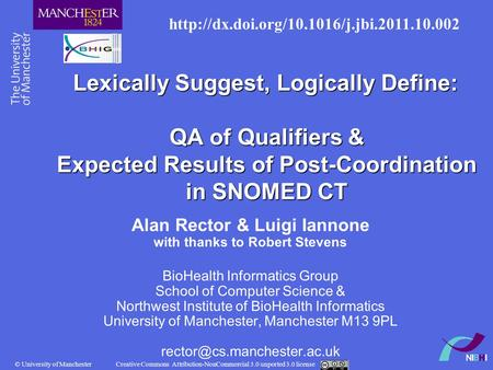 © University of Manchester Creative Commons Attribution-NonCommercial 3.0 unported 3.0 license Lexically Suggest, Logically Define: QA of Qualifiers &