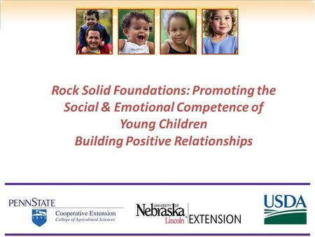 Rock Solid Foundations: Promoting the Social & Emotional Competence of Young Children Building Positive Relationships.