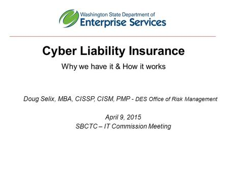 Cyber Liability Insurance Why we have it & How it works